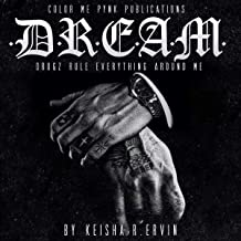 D.R.E.A.M.: Drugz Rule Everything Around Me: India Black Series, Book 1