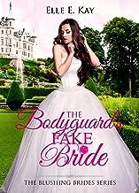 The Bodyguard's Fake Bride (Blushing Brides Book 9)