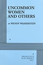 Uncommon Women and Others. (Acting Edition for Theater Productions)