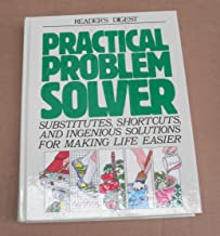 Reader's Digest Practical Problem Solver: Substitutes, Shortcuts, and Ingenious Solutions for Making Life Easier (Hardcover)