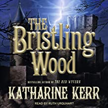 The Bristling Wood: The Deverry Series, Book 3