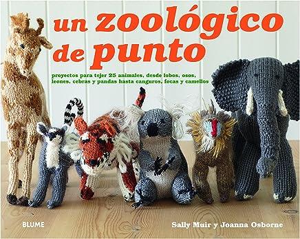 Un zoológico de punto: Proyectos para tejer 25 animales, desde lobos, osos,