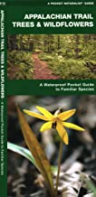 Appalachian Trail Trees & Wildflowers, Waterproof: A Waterproof Pocket Guide to Familiar Species (Wildlife and Nature Identification)