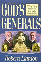 God's Generals Why They Succeeded and Why Some Fail (Volume 1) PDF