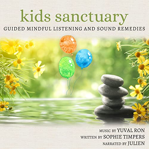 Kids Sanctuary: Guided Mindful Listening And Sound Remedies