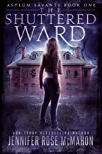 The Shuttered Ward: An Urban Fantasy Adventure (Asylum Savants Book 1)