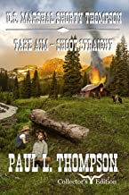 U.S. Marshal Shorty Thompson - Take Aim - Shoot Straight: Tales of the Old West Book 51