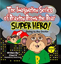 """The Imagination Series of Braxton Brown the Bear """"Super Hero"""": Going to the Doctor"""