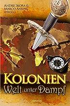Kolonien - Welt unter Dampf: Steampunk (German Edition)