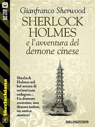 Sherlock Holmes e lavventura del demone cinese (Sherlockiana Vol. 20)