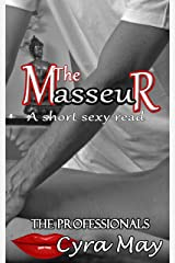 The Masseur: A short sexy read (The Professionals Book 13) Kindle Edition