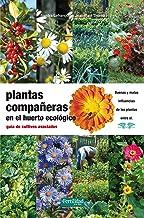 Plantas compañeras del huerto: guía de cultivos asociados: 16 (Guías para la Fertilidad de la Tierra)