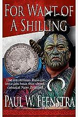 For Want of a Shilling (Moana Rangitira Book 2) Kindle Edition