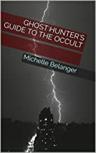 Ghost Hunter's Guide to the Occult