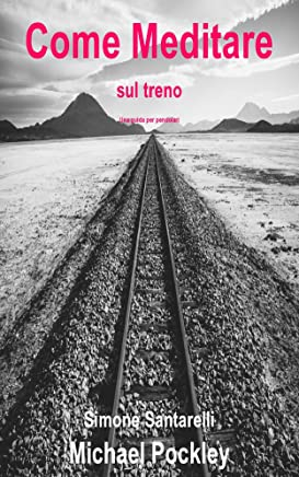 Come meditare sul Treno: Una guida per pendolari