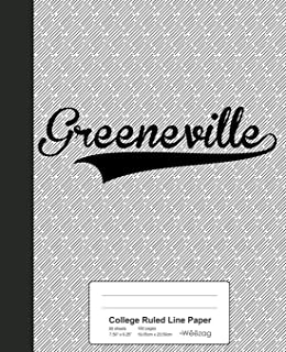 College Ruled Line Paper: GREENEVILLE Notebook