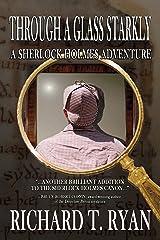 Through a Glass Starkly: A Sherlock Holmes Adventure Kindle Edition