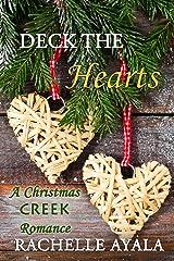 Deck the Hearts (A Christmas Creek Romance Book 1) Kindle Edition
