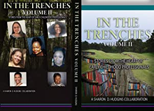 In The Trenches Volume II: Stories From The Heart of Early Childhood Professionals
