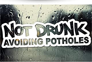 im not drunk im avoiding potholes