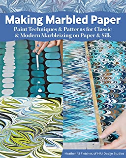 Making Marbled Paper: Paint Techniques & Patterns for Classic & Modern Marbleizing on Paper & Silk (Fox Chapel Publishing) Over 30 Designs including Nonpareil, Chevron, Stone, & More, Step-by-Step