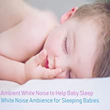 Ambient White Noise to Help Baby Sleep