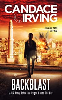 Backblast: A US Army Detective Regan Chase Thriller (Deception Point Military Detective Thriller Series Book 3)