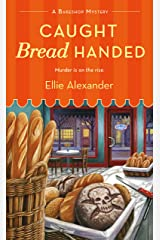 Caught Bread Handed: A Bakeshop Mystery Kindle Edition