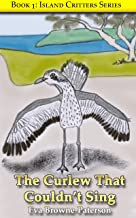 The Curlew That Couldn't Sing (Island Critters Book 1)
