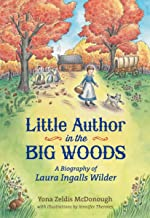 Little Author in the Big Woods: A Biography of Laura Ingalls Wilder (Christy Ottaviano Books)