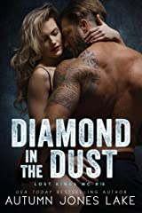 Diamond in the Dust (Lost Kings MC Book 18) Kindle Edition