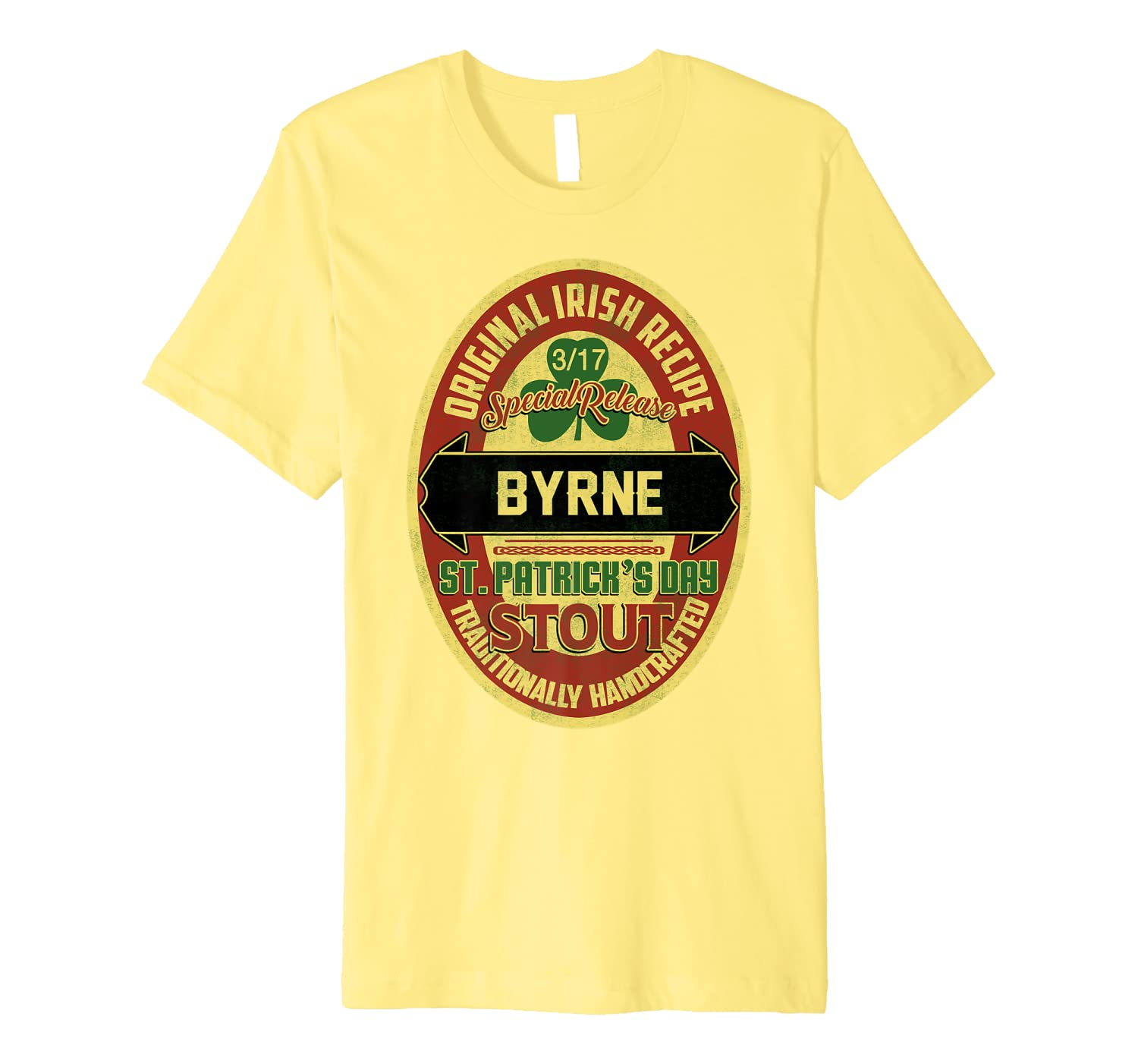 Byrne Irish Name St. Patrick's Day Stout Proud Beer Premium T-Shirt-Colonhue