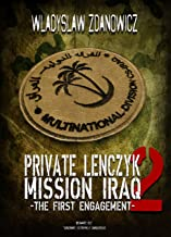 Private Lenczyk - Mission Iraq - Part 2 - The First Engagement: Beware! IED (Ignorant, Extremely Dangerous)