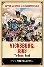 Vicksburg 1863: The Deepest Wound (Battles and Leaders of the American Civil War)