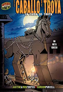 El caballo de Troya (The Trojan Horse): La caída de Troya [Un mito griego] (The Fall of Troy [A Greek Myth]) (Mitos y leyendas en viñetas (Graphic Myths and Legends))