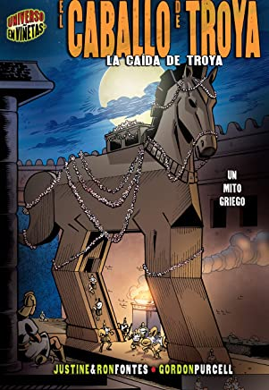 El caballo de Troya (The Trojan Horse): La caída de Troya [Un mito griego] (The Fall of Troy [A Greek Myth]) (Mitos y leyendas en viñetas (Graphic Myths and Legends)) (Spanish Edition)