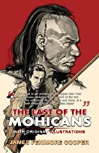 The last of the mohicans : Classic Edition With Original Illustrations