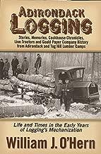 Adirondack logging: Stories ، الذكريات ، Linn الجرارات ، Gould شركة Paper History ، و cookhouse Chronicles من ألواح مخيمات