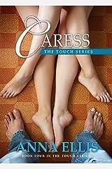 Caress: A Ménage Romance (Touch Book 4) Kindle Edition