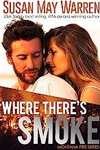 Where There's Smoke: Inspirational Romantic Adventure (Montana Fire Book 1)