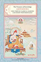 The Treasury of Knowledge, Book Six, Parts One and Two: Indo-Tibetan Classical Learning and Buddhist Phenomenology