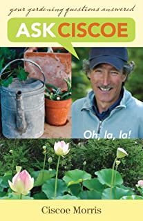 Ask Ciscoe: Oh, la, la! Your Gardening Questions Answered