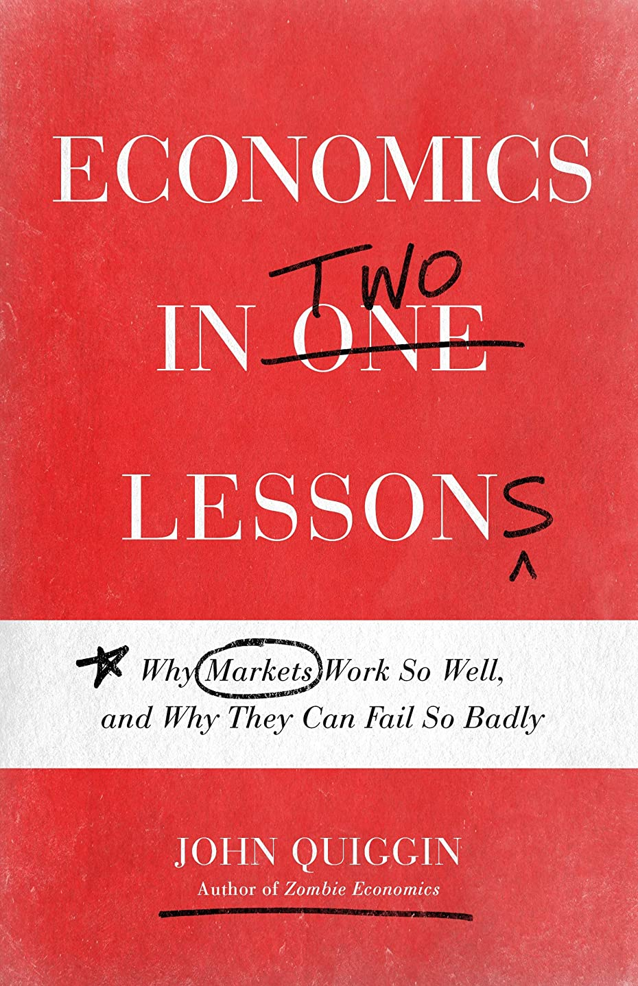 旅タフ疼痛Economics in Two Lessons: Why Markets Work So Well, and Why They Can Fail So Badly (English Edition)