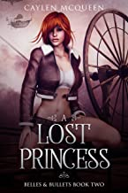 A Lost Princess (Belles & Bullets Book 2)