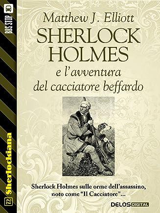 Sherlock Holmes e l'avventura del cacciatore beffardo (Sherlockiana)