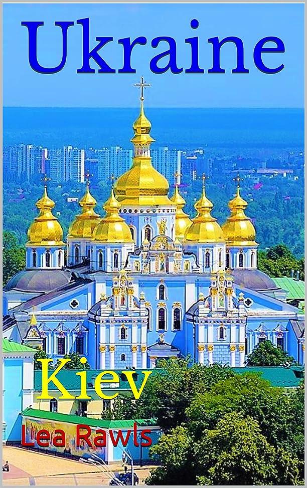 ランクファイター混乱Ukraine: Kiev (Photo Book Book 164) (English Edition)