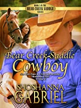 Bear Creek Saddle Cowboy: Christian Contemporary Romance (The Bear Creek Saddle Series Book 2)