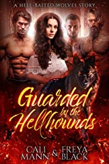 Guarded by Hellhounds: A Reverse Harem Romance (Hell Baited Wolves) Kindle Edition