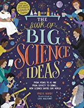 The Book of Big Science Ideas: From Atoms to AI and from Gravity to Genes… How 15 Big Ideas and more than 50 Big Thinkers Changed our World