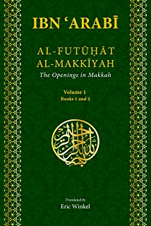 Al-Futuhat Al-Makkiyah : The Openings in Makkah